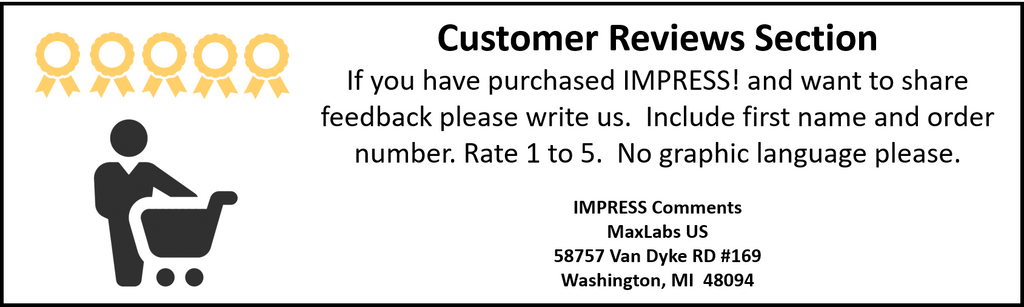 Customer reviews of impress 1600 may be mailed directly to MaxLabs US