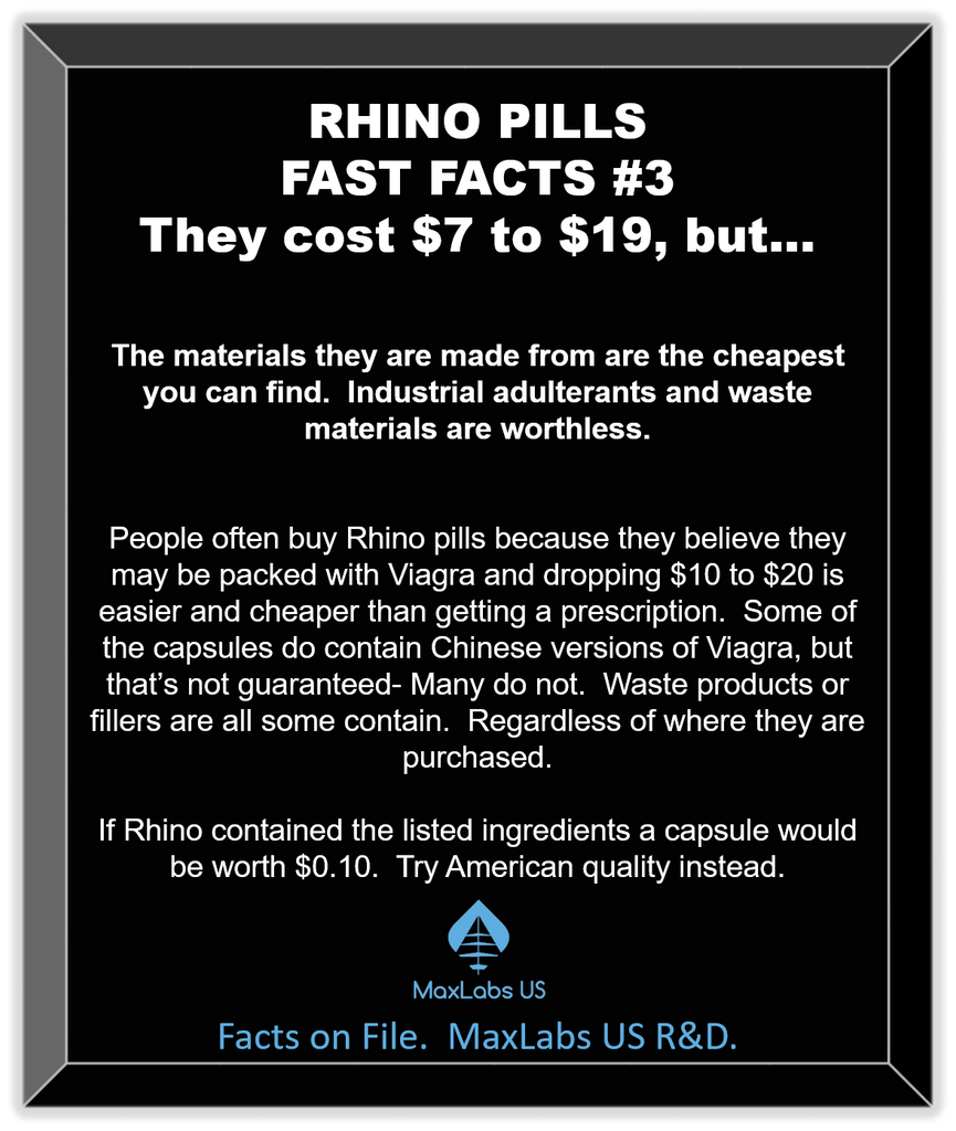 Rhino pills cheap.  The rhino ingredients are worth a dime.
