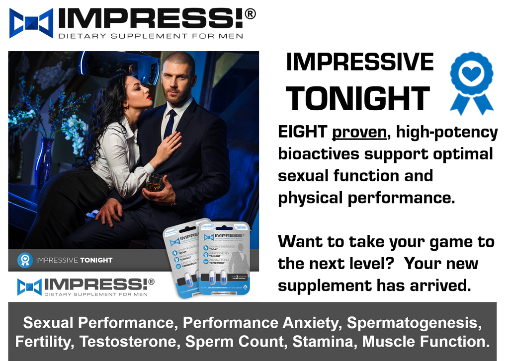 IMPRESS is the best supplement for men thanks to 9 branded bioactive ingredients.