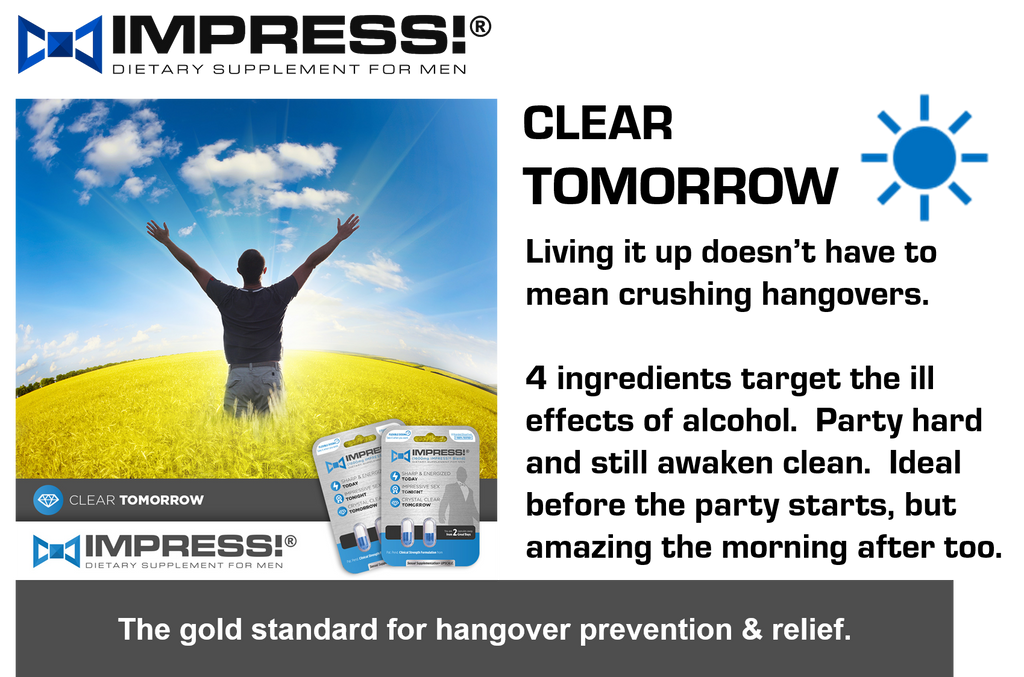 IMPRESS means a clear tomorrow- best hangover cure has nine branded bioactives.