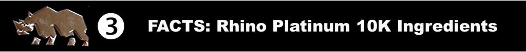 banner reads rhino platinum 10K ingredients.