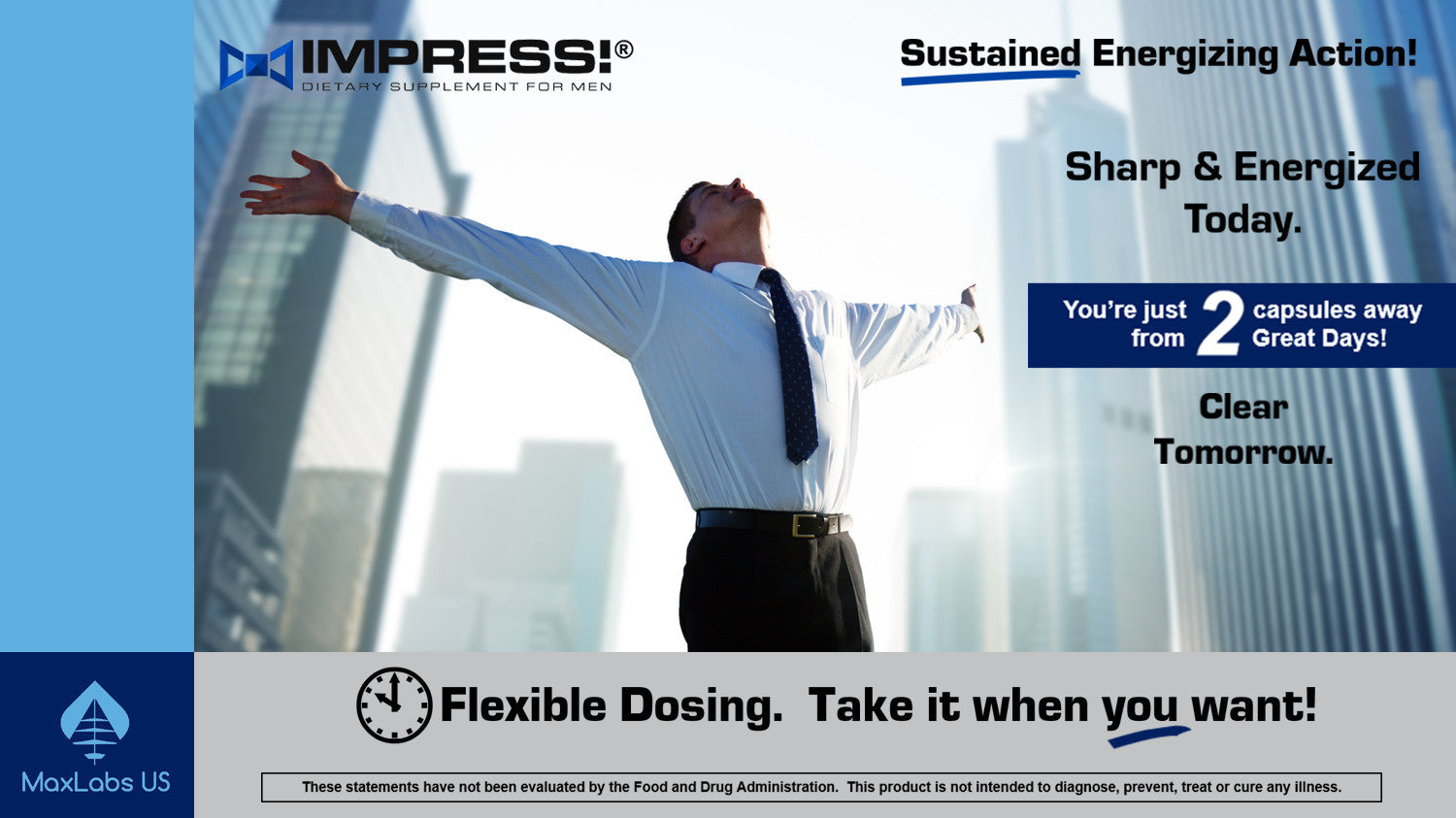 With sustained energizing action you're just two capsules away from 2 great days.  Young man with arms outstretched totally energized before and after a long day at work.