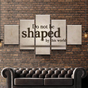 Do Not Be Shaped By This World Canvas Set