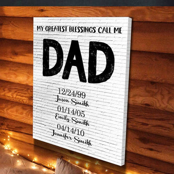 My Greatest Blessings Call Me DAD Custom Canvas Set