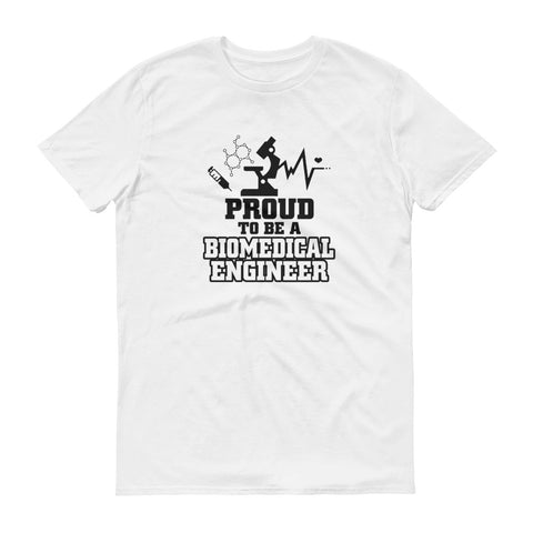 Proud to be Biomedical Engineer Short-Sleeve T-Shirt