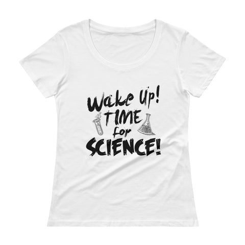 Wake Up! Time for Science! Ladies' Scoopneck T-Shirt