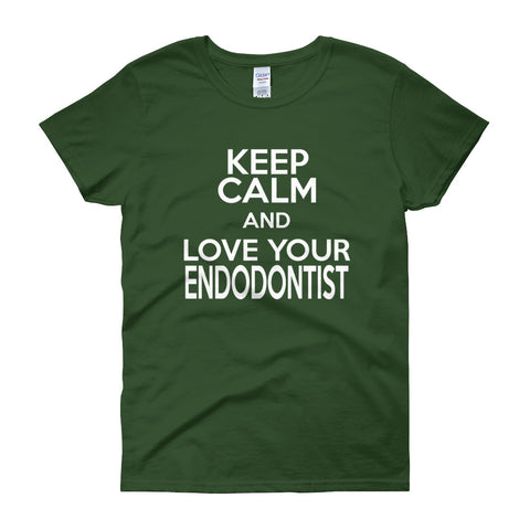 Keep Calm and Love Your Endodontist Women's short sleeve t-shirt