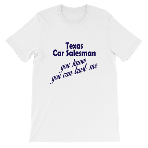 Texas Car Salesman You Know You Can Trust Me Short-Sleeve Unisex T-Shirt
