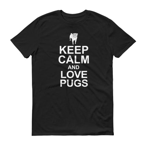 Keep Calm and Love Pugs Short-Sleeve T-Shirt
