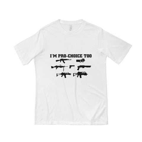 I'm Pro Choice too Short Sleeve T-shirt