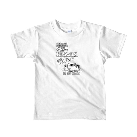 Because Someone I Love is in Heaven, There's a Little Bit of Heaven in My Home. My Grandpa Forever in My Heart Short sleeve kids t-shirt