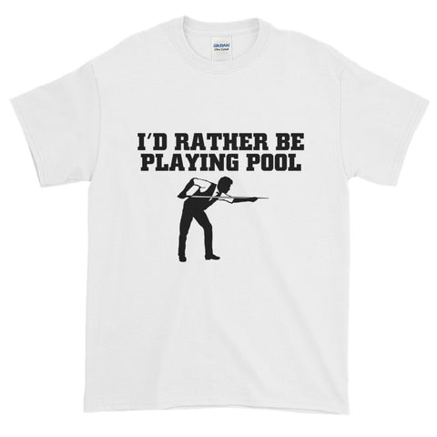 I'd Rather Be Playing Pool Short-Sleeve T-Shirt