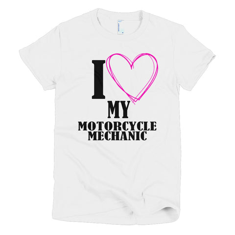 I Love My Motorcycle Mechanic Short sleeve women's t-shirt