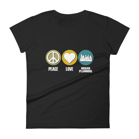 Peace Love Urban Planning Women's short sleeve t-shirt