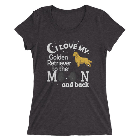 I Love my Golden Retriever to the Moon and Back Ladies' short sleeve t-shirt