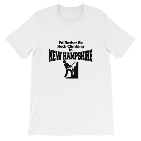 I'd Rather Be Rock Climbing in New Hampshire Short-Sleeve Unisex T-Shirt