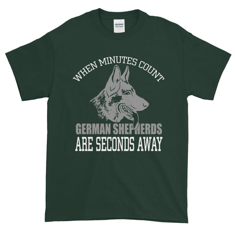 When Minutes Count, German Shepherds are Seconds Away Short-Sleeve T-Shirt