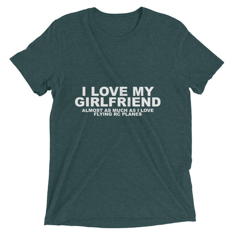 I Love My Girlfriend Almost As Much As I Love Flying RC Plane Short sleeve t-shirt