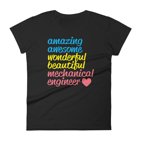 Amazing Awesome Wonderful Beautiful Mechanical Engineer Women's short sleeve t-shirt