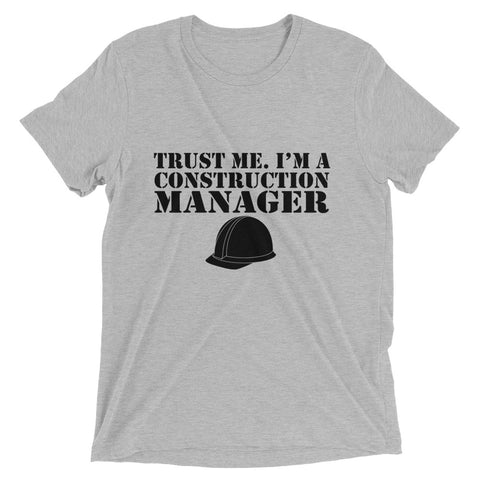 Trust Me I'm a Construction Manager Short sleeve t-shirt
