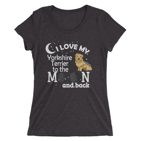 I Love My Yorkshire Terrier to the Moon and Back Ladies' short sleeve t-shirt