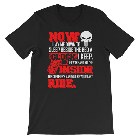 Now I Lay Me Down to Sleep Beside the Bed a Clock I Keep, If I Wake and You're Inside the Coroner's Van will be Your Last Ride, Short-Sleeve Unisex T-Shirt
