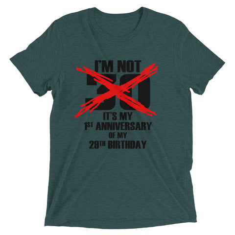 I'm Not 30. It's My 1st Anniversary of My 28th Birthday Short Sleeve T-shirt