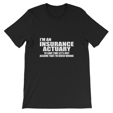 I'm an Insurance Actuary Short-Sleeve Unisex T-Shirt