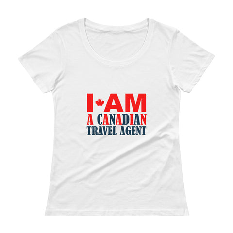 I am a Canadian Travel Agent Ladies' Scoopneck T-Shirt