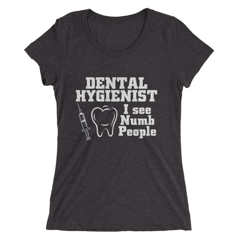 Dental Hygienist I see Numb People Ladies' short sleeve t-shirt