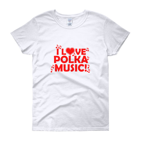 I Love Polka Music Women's short sleeve t-shirt
