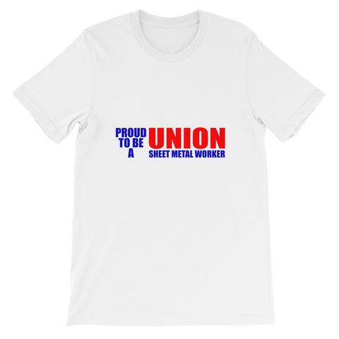 Proud to be a Union Steel Worker Short-Sleeve Unisex T-Shirt