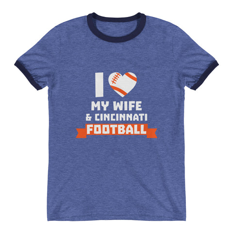 I Love My Wife and Cincinnati Football Ringer T-Shirt