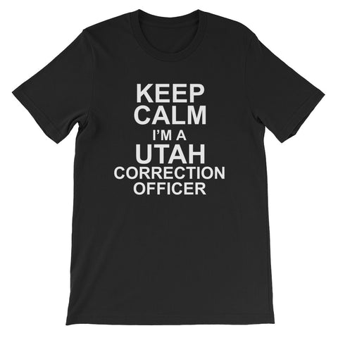Keep Calm I'M A Utah Correction Officer Short-Sleeve Unisex T-Shirt