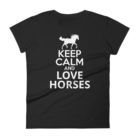 Keep Calm and Love Horses Women's short sleeve t-shirt
