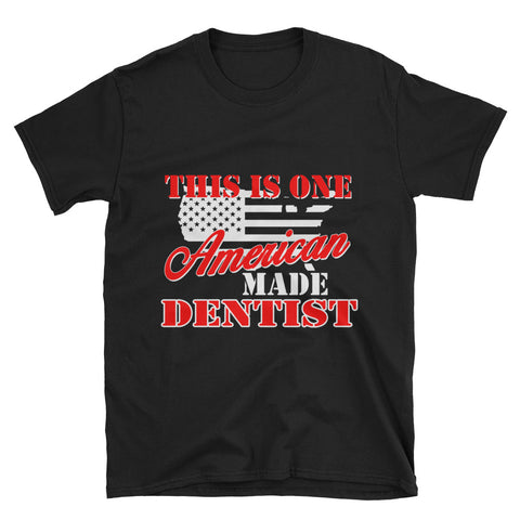 This is One American Made Dentist Short-Sleeve Unisex T-Shirt