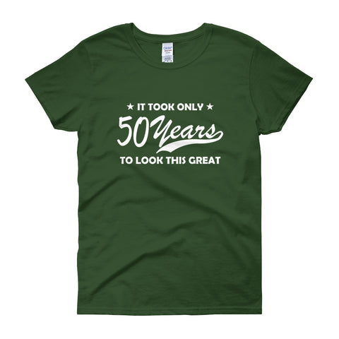 It took only 50 Years to look this Great Women's short sleeve t-shirt