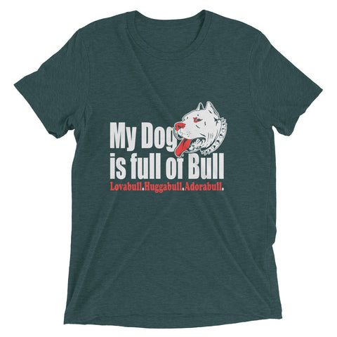 My Dog is full of Bull, LovaBull, Huggabull, AdoraBull Short sleeve t-shirt