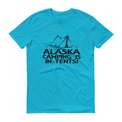 Alaska Camping is in Tents Short-Sleeve T-Shirt