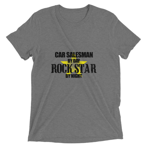 Car Salesman by Day Rock Star by Night Short sleeve t-shirt