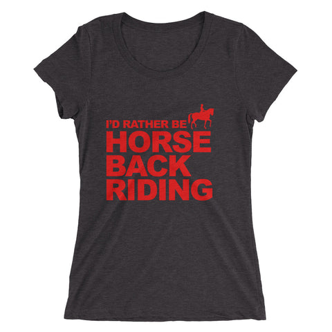 I'd Rather Be Horse Back Riding Ladies' short sleeve t-shirt