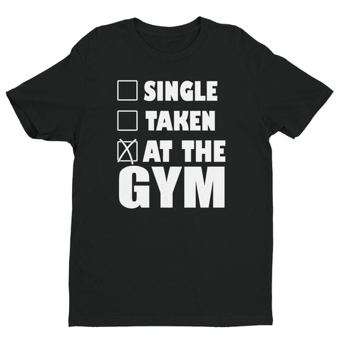 Single Taken At The Gym Short Sleeve T-shirt