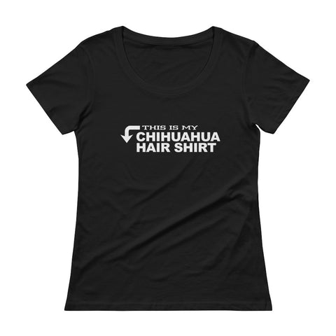 This Is My Chihuahua Hair Shirt Ladies' Scoopneck T-Shirt