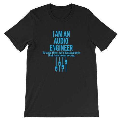 I am an Audio Engineer Short-Sleeve Unisex T-Shirt