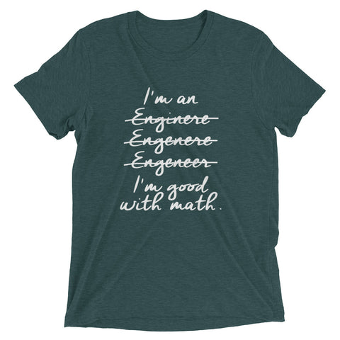 I'm an Engeneer I'm Good With Math Short sleeve t-shirt