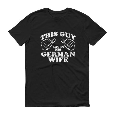 This Guy Loves Her German Wife Short-Sleeve T-Shirt