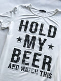 Graphic Tee: Hold My Beer & Watch This - Ivory