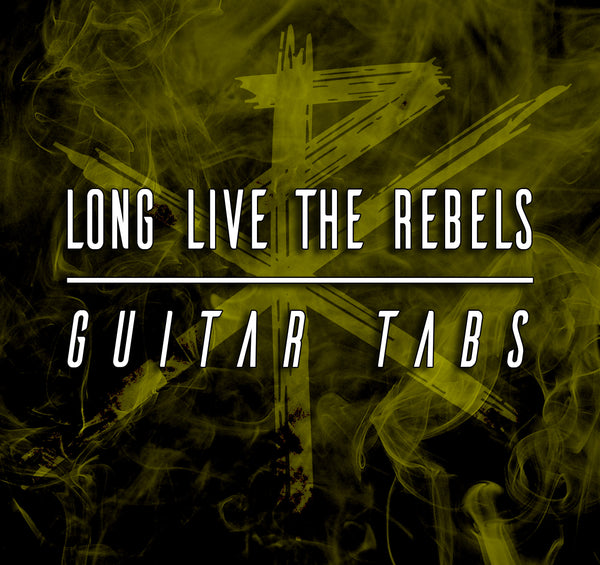 Long Live The Rebels - Guitar TAB Download