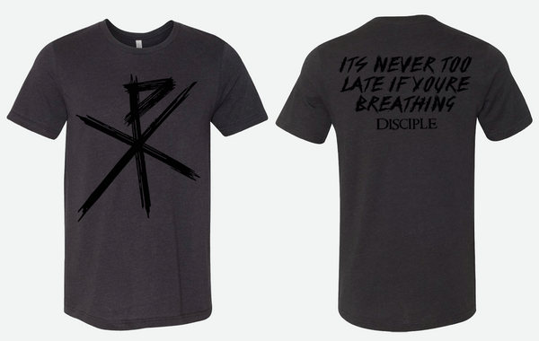 Never Too Late - Double Sided T