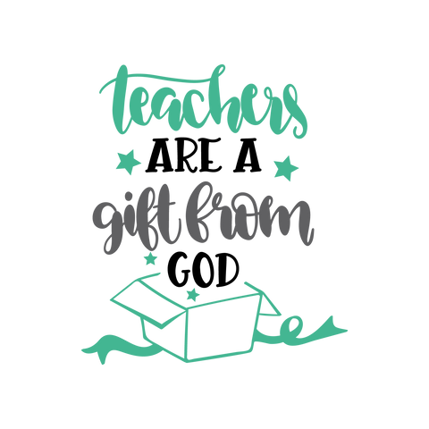 Teachers Are A Gift From God Digital Download